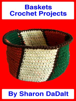 cover image of Baskets Crochet Projects