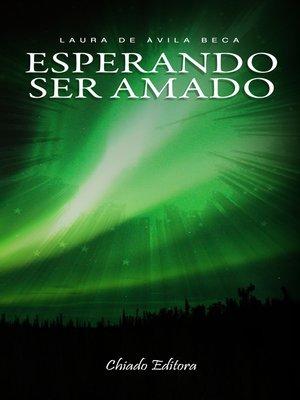 cover image of Esperando Ser Amado