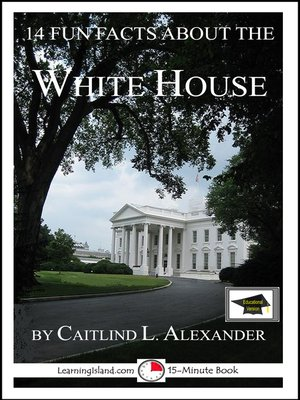 cover image of 14 Fun Facts About the White House