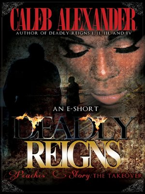 cover image of Deadly Reigns- Peaches' Story; the Takeover II