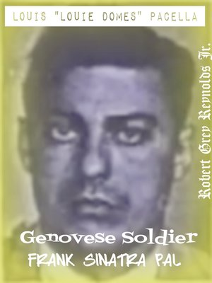 """cover image of Louis """"Louie Domes"""" Pacella Genovese Soldier Frank Sinatra Pal"""