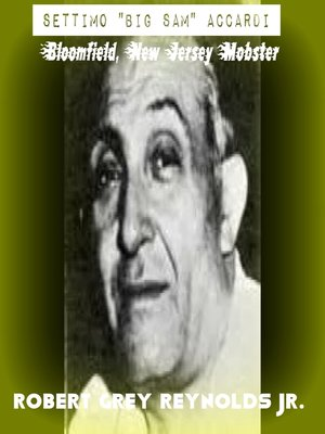 """cover image of Settimo """"Big Sam"""" Accardi Bloomfield, New Jersey Mobster"""