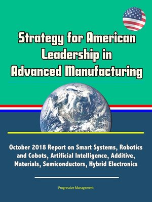 cover image of Strategy for American Leadership in Advanced Manufacturing