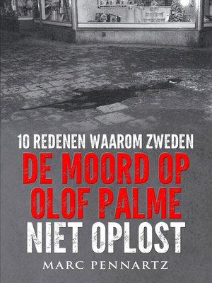 cover image of 10 Redenen Waarom Zweden De Moord Op Olof Palme Niet Oplost