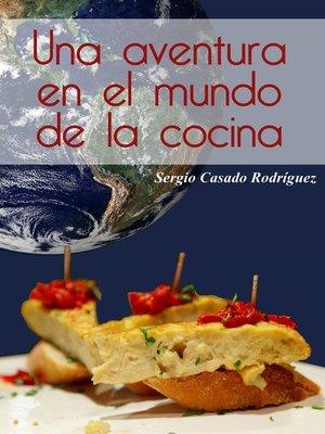 cover image of Una aventura en el mundo de la cocina