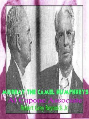 cover image of Murray the Camel Humphreys Al Capone Associate