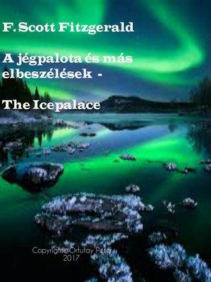 cover image of A jégpalota és más elbeszélések Fordította Ortutay Péter