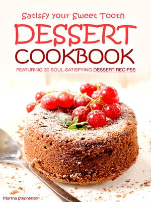 cover image of Satisfy Your Sweet Tooth