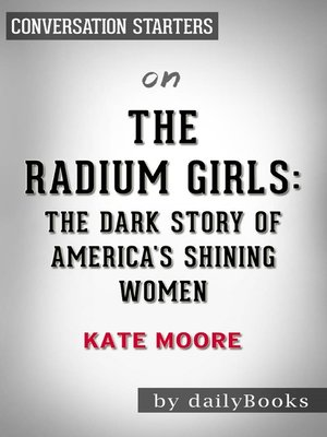 cover image of The Radium Girls by Kate Moore / Conversation Starters