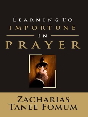 cover image of Learning to Importune in Prayer