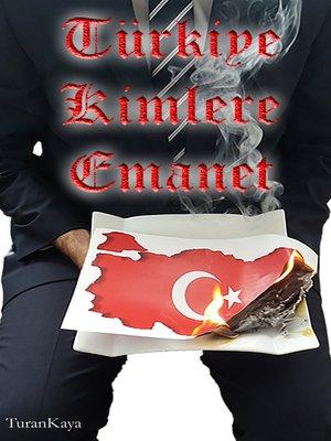cover image of Türkiye Kimlere Emanet