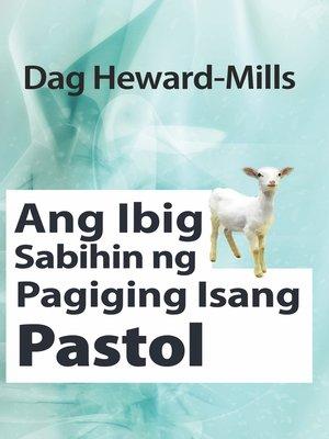 cover image of Ang Ibig Sabihin ng Pagiging Isang Pastol