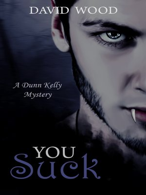 cover image of You Suck- a Dunn Kelly Mystery