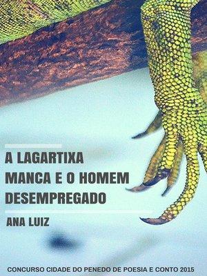 cover image of A Lagartixa Manca e o Homem Desempregado