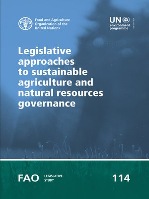 cover image of Legislative Approaches to Sustainable Agriculture and Natural Resources Governance