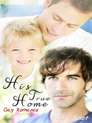 cover image of His True Home (Gay Romance)