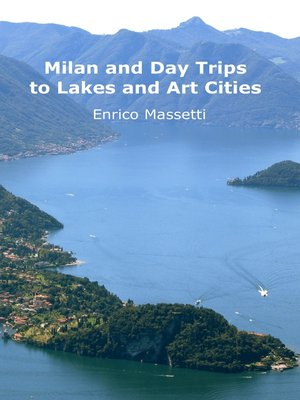 cover image of Milan and Day Trips to Lakes and Art Cities