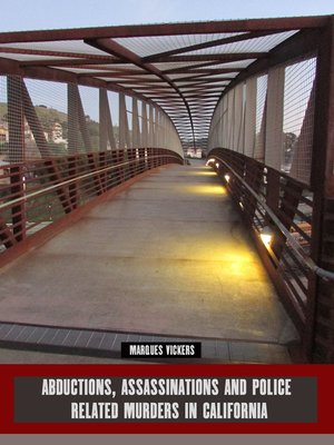 cover image of Abductions, Assassinations and Police Related Murders in California