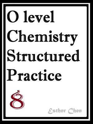 cover image of O Level Chemistry Structured Practice Papers 8