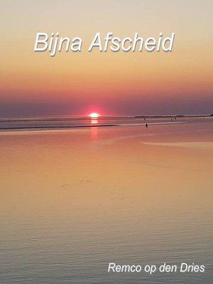 cover image of Bijna Afscheid
