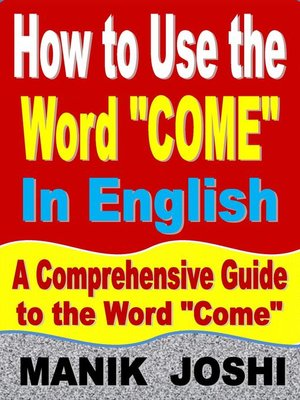 """cover image of How to Use the Word """"Come"""" In English"""