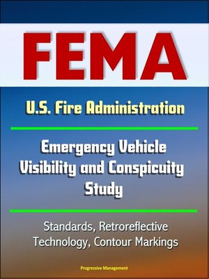 cover image of FEMA U.S. Fire Administration Emergency Vehicle Visibility and Conspicuity Study