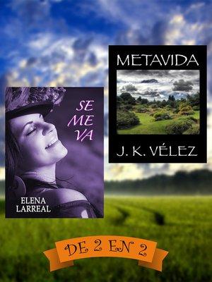 cover image of Se me va & Metavida. De 2 en 2