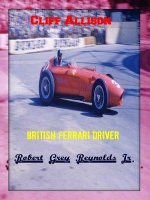 cover image of Cliff Allison British Ferrari Driver