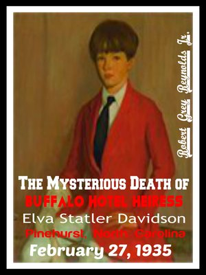 cover image of The Mysterious Death of Buffalo Hotel Heiress Elva Statler Davidson Pinehurst, North Carolina February 27, 1935