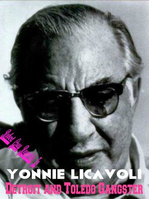cover image of Yonnie Licavoli Detroit and Toledo Gangster