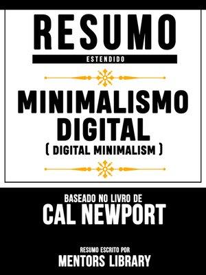 cover image of Minimalismo Digital (Digital Minimalism)--Resumo Estendido Baseado No Livro De Cal Newport