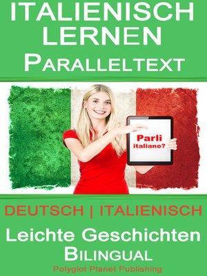 cover image of Italienisch Lernen--Paralleltext--Leichte Geschichten (Deutsch--Italienisch) Bilingual