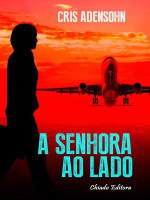 cover image of A Senhora ao Lado