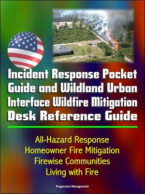cover image of Incident Response Pocket Guide and Wildland Urban Interface Wildfire Mitigation Desk Reference Guide