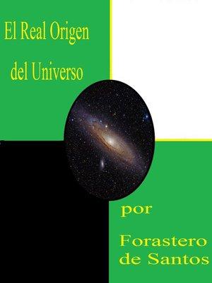 cover image of El Real Origen del Universo