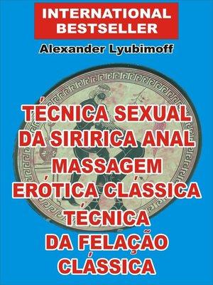 cover image of Técnica Sexual da Siririca Anal. Massagem Erótica Clássica. Técnica da Felação Clássica