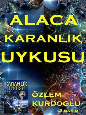 cover image of AlacaKaranlık Uykusu