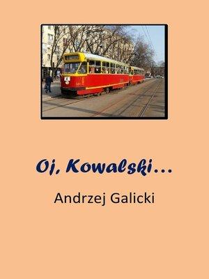 cover image of Oj, Kowalski...