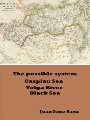cover image of The Possible System Caspian Sea Volga River Black Sea