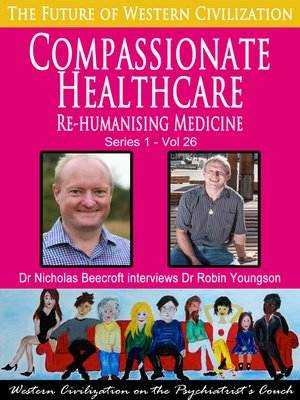 cover image of Compassionate Healthcare-Rehumanising Medicine (The Future of Western Civilization Series 1)