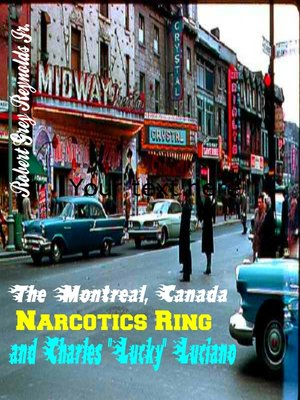 "cover image of The Montreal, Canada Narcotics Ring and Charles ""Lucky"" Luciano"