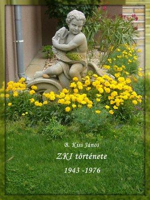 cover image of ZKI története