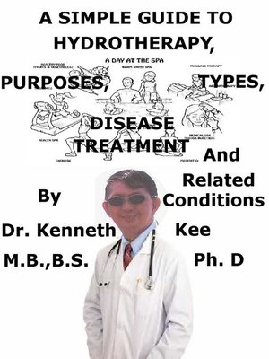 cover image of A Simple Guide to Hydrotherapy, Purposes, Types, Disease Treatment and Related Conditions