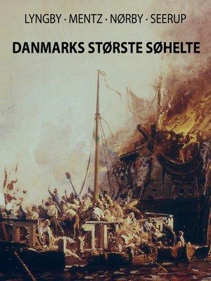 cover image of Danmarks Største Søhelte