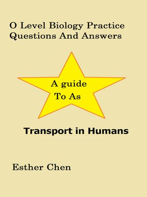 cover image of O Level Biology Practice Questions and Answers Transport In Human