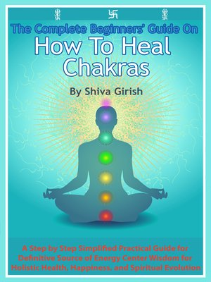 cover image of The Complete Beginners' Guide On How to Heal Chakras