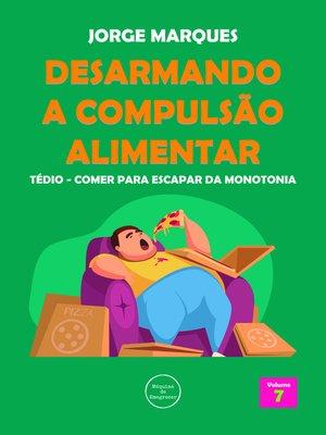 cover image of Tédio, monotonia da fome