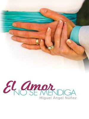 cover image of El amor no se mendiga