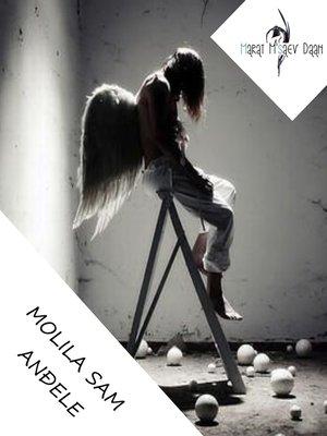 cover image of Molila sam anđele