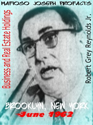 cover image of Mafioso Joseph Profaci's Business and Real Estate Holdings Brooklyn, New York June 1962